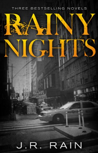 Rainy Nights: Three Novels by: J.R. Rain