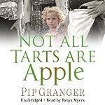 Not All Tarts Are Apple | Pip Granger