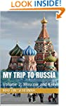 MY TRIP TO RUSSIA: Volume 2:  Moscow...