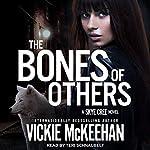 The Bones of Others: Skye Cree Series, Book 1 | Vickie McKeehan