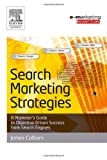 echange, troc James Colborn - Search Marketing Strategies: A Marketer's Guide to Objective-Driven Success from Search Engines