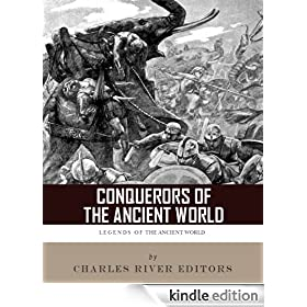Conquerors of the Ancient World: The Lives and Legacies of Alexander the Great and Julius Caesar