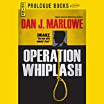 Operation Whiplash (       UNABRIDGED) by Dan J. Marlowe Narrated by Adam Epstein