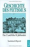 img - for Der Pietismus vom siebzehnten bis zum fruehen achtzehnten Jahrhundert (Geschichte des Pietismus) book / textbook / text book