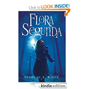 Kindle Book Bargains: Flora Segunda: Being the Magickal Mishaps of a Girl of Spirit, Her Glass-Gazing Sidekick, Two Ominous Butlers (One Blue), a House with Eleven Thousand Rooms, and a Red Dog (Magic Carpet Books), by Ysabeau S. Wilce. Publisher: Harcourt Children's Books; 1 edition (May 1, 2008)