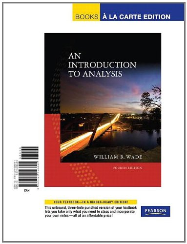 Introduction to Analysis, An, Books a la Carte Edition...