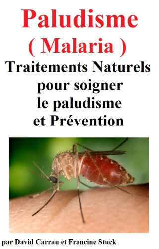 Couverture du livre Paludisme (Malaria) :Traitements Naturels pour soigner le paludisme et Prévention