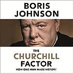 The Churchill Factor: How One Man Made History | Boris Johnson