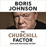 The Churchill Factor: How One Man Made History (Unabridged)