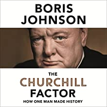 The Churchill Factor: How One Man Made History (       UNABRIDGED) by Boris Johnson Narrated by Simon Shepherd