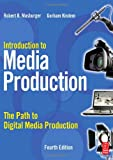 echange, troc Gorham Kindem, Robert B. Musburger Ph.D. - Introduction to Media Production: The Path to Digital Media Production