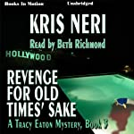 Revenge for Old Times' Sake: Tracy Eaton Series, Book 3 | Kris Neri