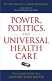 img - for By Dr Stuart Altman - Power, Politics, and Universal Health Care: The Inside Story of a Century-Long Battle (1st Edition) (8.2.2011) book / textbook / text book