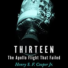 Thirteen: The Apollo Flight That Failed Audiobook by Henry Cooper Narrated by J. Paul Guimont