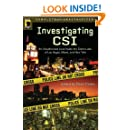 Investigating CSI: Inside the Crime Labs of Las Vegas, Miami and New York (Smart Pop series)