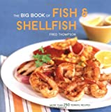 The Big Book of Fish & Shellfish: More Than 250 Terrific Recipes (Big Book (Chronicle Books))