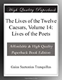 Image of The Lives of the Twelve Caesars, Volume 14: Lives of the Poets