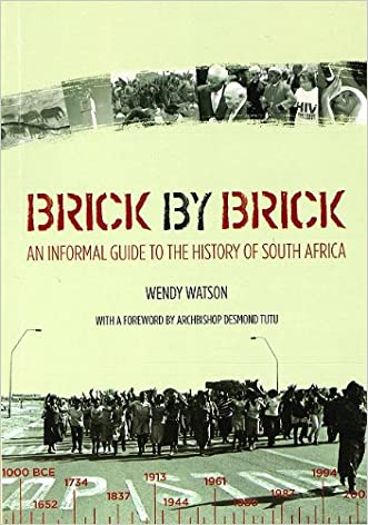 Brick by Brick: An informal guide to the history of South Africa