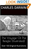 The Voyage Of The Beagle (Illustrated): Over 100 Original Illustrations