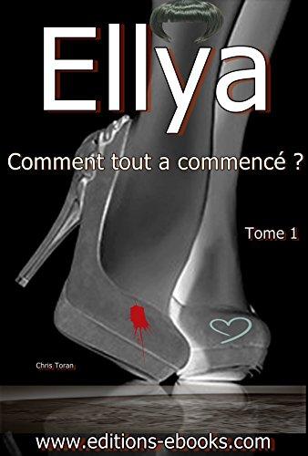 Couverture du livre Ellya: Comment tout a commencé