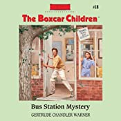 Bus Station Mystery: The Boxcar Children Mysteries, Book 18 | [Gertrude Chandler Warner]