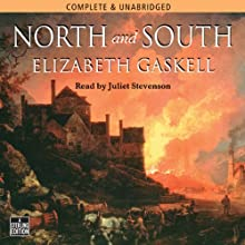 North and South (       UNABRIDGED) by Elizabeth Gaskell Narrated by Juliet Stevenson