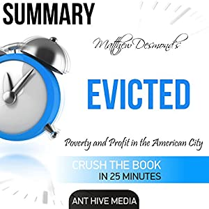 Summary Matthew Desmond's Evicted: Poverty and Profit in the American City Audiobook
