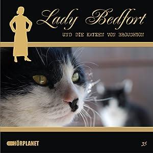 Die Katzen von Broughton (Lady Bedfort 35) Hörspiel