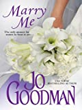 Marry Me (Zebra Historical Romance) - Jo Goodman