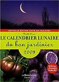 echange, troc Noëlle Derré, Céline Richard - Le calendrier lunaire du bon jardinier 2009