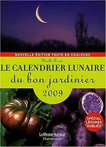 Le calendrier lunaire du bon jardinier 2009 no lle derr c line richard livres - Calendrier lunaire du jardinier ...