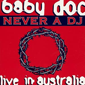 Never a DJ:Live in Australia
