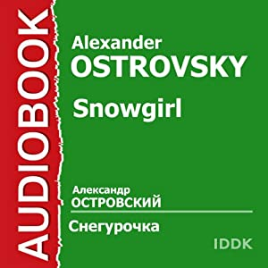 Snowgirl [Russian Edition] | [Alexander Ostrovsky]