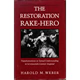 The Restoration Rake-Hero: Transformations in Sexual Understanding in Seventeenth-Century England