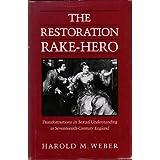 The Restoration Rake-Hero: Transformations in Sexual Understanding in Seventeenth-Century England