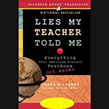 Lies My Teacher Told Me: Everything Your American History Textbook Got Wrong (       UNABRIDGED) by James W. Loewen Narrated by Brian Keeler