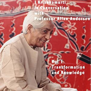 J Krishnamurti in Conversation with Prof Allan Anderson, Volume 1 | [Jiddu Krishnamurti]