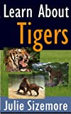 Learn About Tigers (Science Kids)