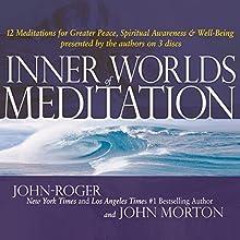 Inner Worlds of Meditation (       UNABRIDGED) by John-Roger, DSS Narrated by John Morton, DSS, John-Roger, DSS