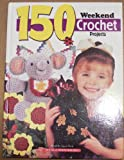 150 Weekend Crochet Projects