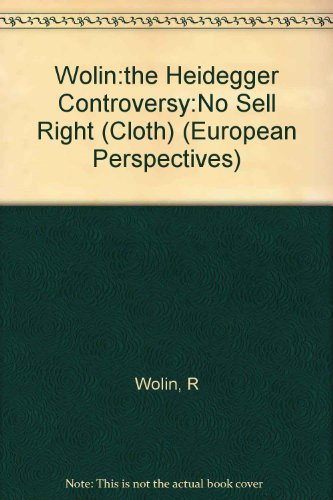 The Heidegger Controversy: A Critical Reader (European Perspectives)
