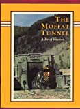 img - for The Moffat Tunnel book / textbook / text book