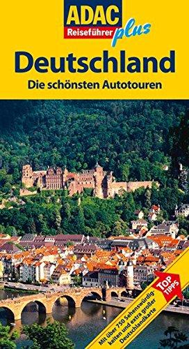 libro adac reisef hrer plus deutschland die sch nsten autotouren toptipps hotels restaurants. Black Bedroom Furniture Sets. Home Design Ideas