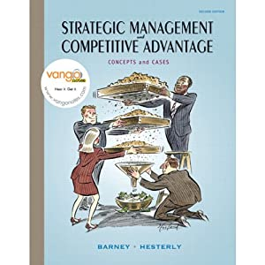 VangoNotes for Strategic Management and Competitive Advantage: Concepts and Cases, 2/e | [Jay Barney, William Hesterly]