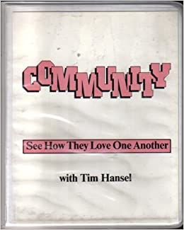 Community (See How They Love One Another): Tim Hansel ...