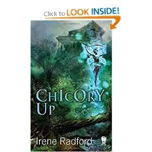 Chicory Up: The Pixie Chronicles by Irene Radford
