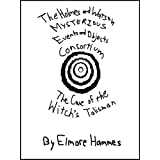 The Holmes and Watson Mysterious Events and Objects Consortium: The Case of the Witch's Talisman ~ Elmore  Hammes