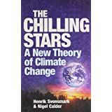 The Chilling Stars: A New Theory of Climate Changeby Henrik Svensmark