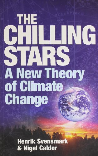 The Chilling Stars: A New Theory of Climate Change: Henrik Svensmark, Nigel Calder: 9781840468151: Amazon.com: Books