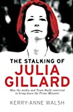 img - for Stalking of Julia Gillard: How the media and Team Rudd contrived to bring down the Prime Minister book / textbook / text book